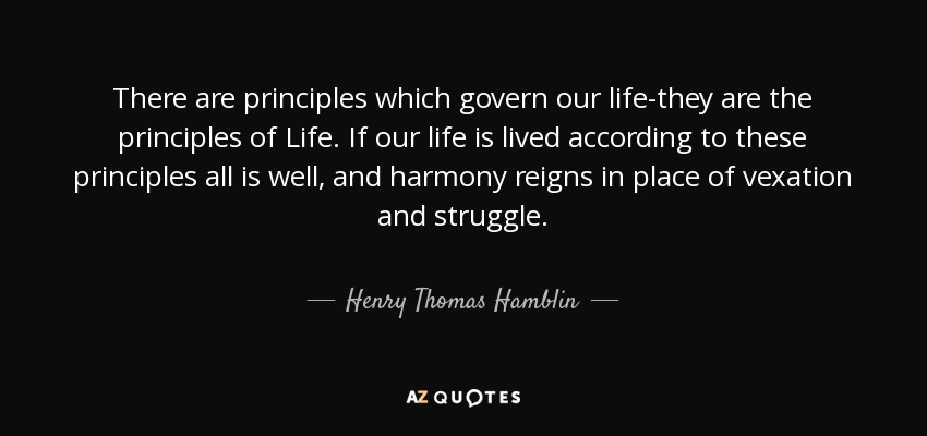 Henry Thomas Hamblin Quote There Are Principles Which Govern Our