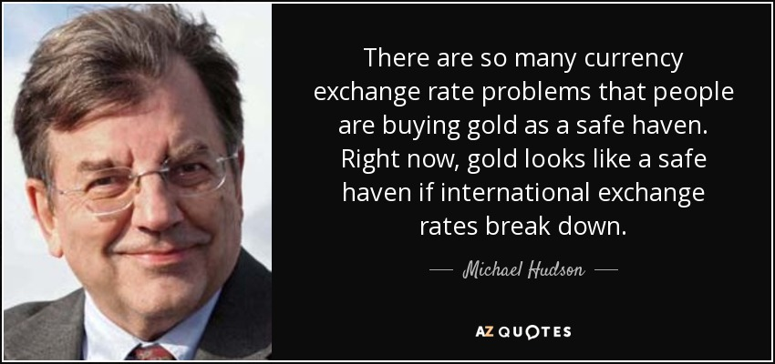There Are So Many Currency Exchange Rate Problems That People Ing Gold As A Safe