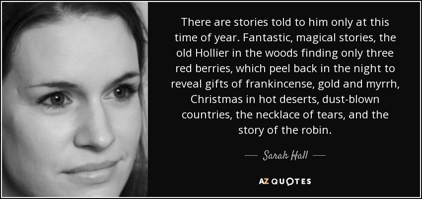 There Are Stories Told To Him Only At This Time Of Year. Fantastic, Magical
