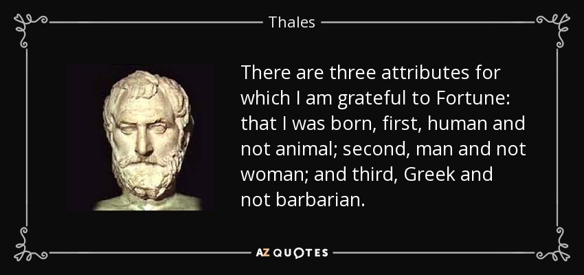 Thales Quote There Are Three Attributes For Which I Am Grateful To