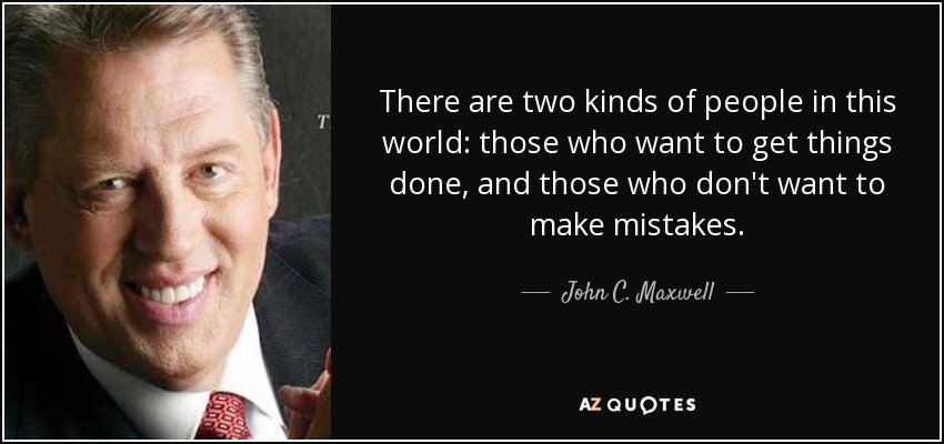 John C Maxwell Quote There Are Two Kinds Of People In This World