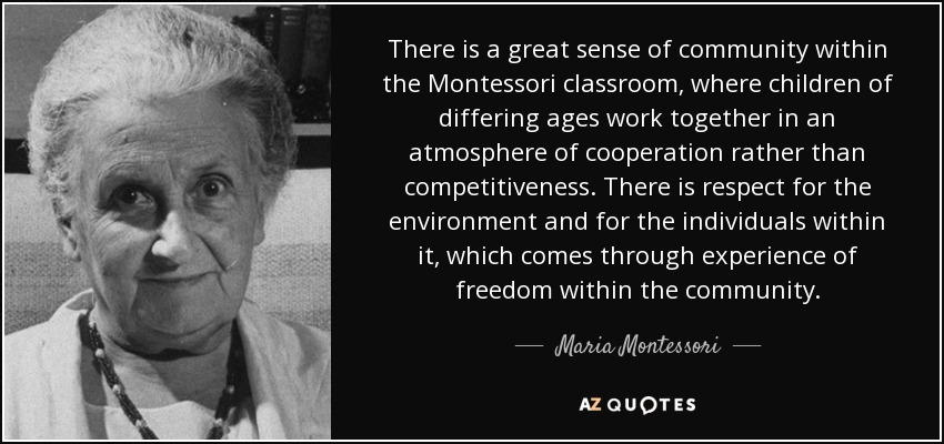 how does the montessori environment facilitate Dr maria montessori was a  and so we discovered that education is not something which the teacher does,  but in our schools, which have an environment.