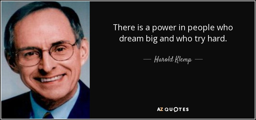 There is a power in people who dream big and who try hard. - Harold Klemp