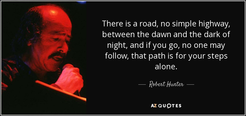 Bilderesultat for quotes from robert hunter