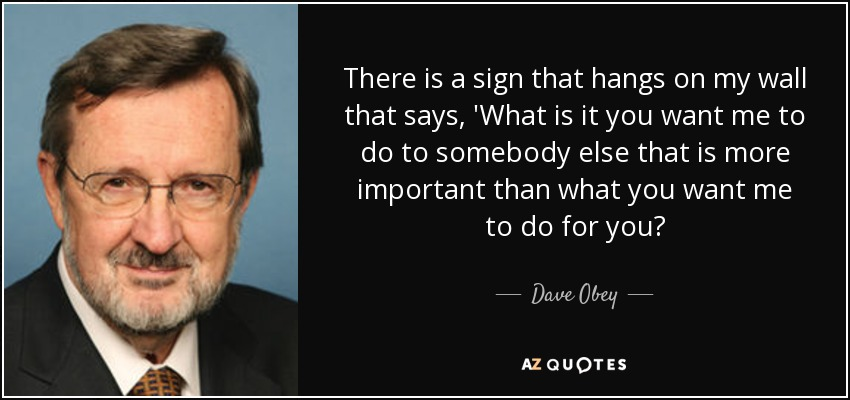 Dave Obey Quote There Is A Sign That Hangs On My Wall That