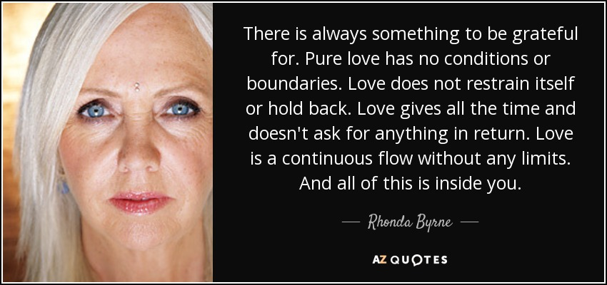 Rhonda Byrne Quote There Is Always Something To Be Grateful For