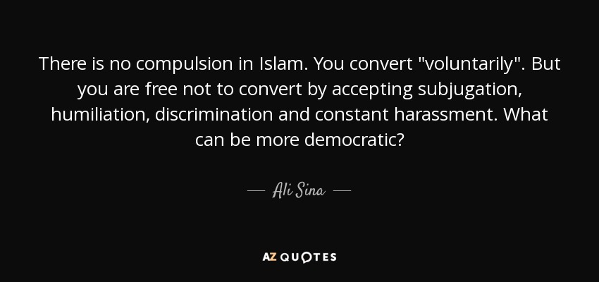 There is no compulsion in Islam. You convert