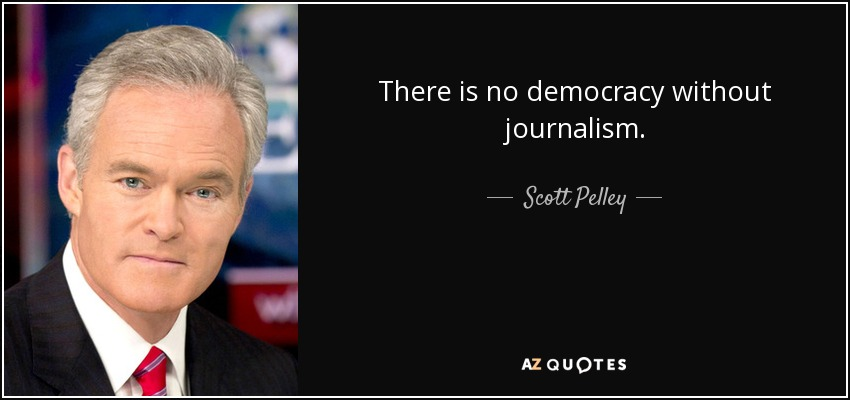 How have journalists contributed to democracy?