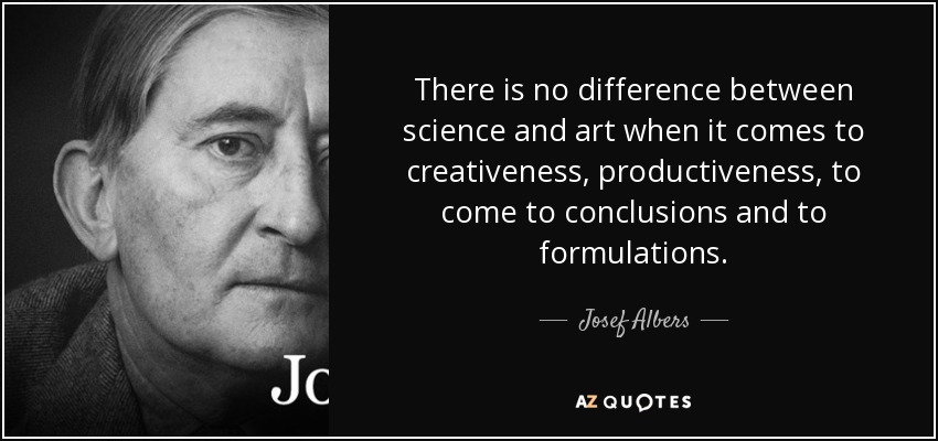Josef Albers Quote There Is No Difference Between Science And Art