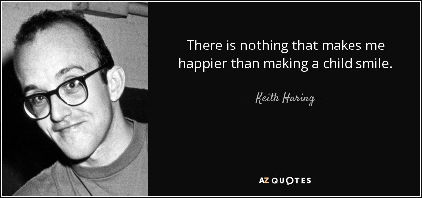 Keith Haring Quote There Is Nothing That Makes Me Happier Than