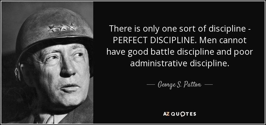 george s  patton quote  there is only one sort of