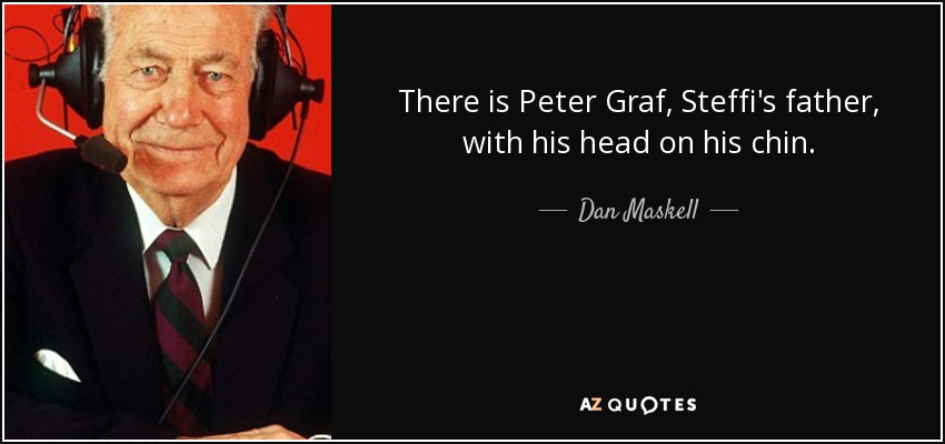There is Peter Graf, Steffi's father, with his head on his chin. - Dan Maskell