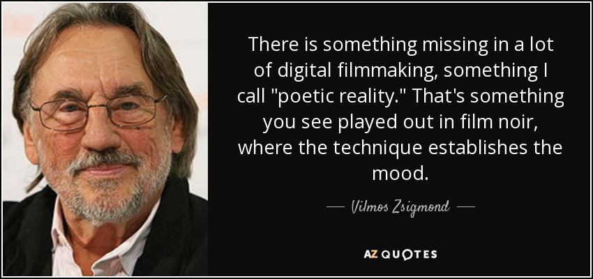 There is something missing in a lot of digital filmmaking, something I call