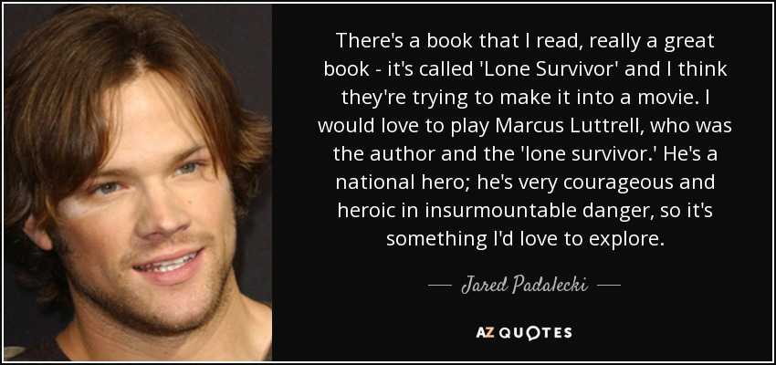 Jared Padalecki quote: There\'s a book that I read, really a ...