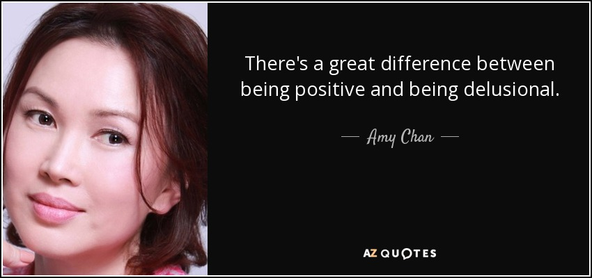 Quotes On Being Positive Simple Amy Chan Quote There's A Great Difference Between Being Positive