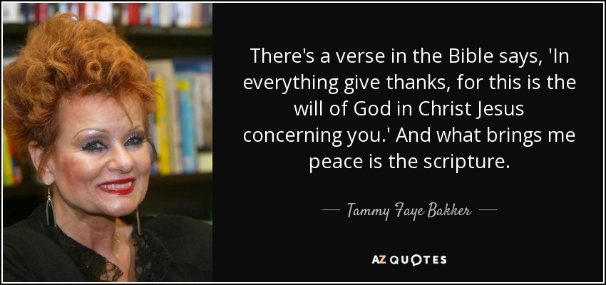 Tammy Faye Bakker quote: There's a verse in the Bible says ...