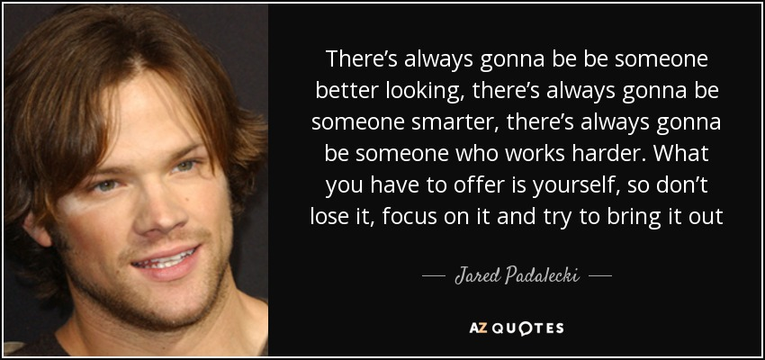 Top 25 Quotes By Jared Padalecki A Z Quotes