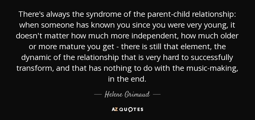 Helene Grimaud Quote Theres Always The Syndrome Of The Parent