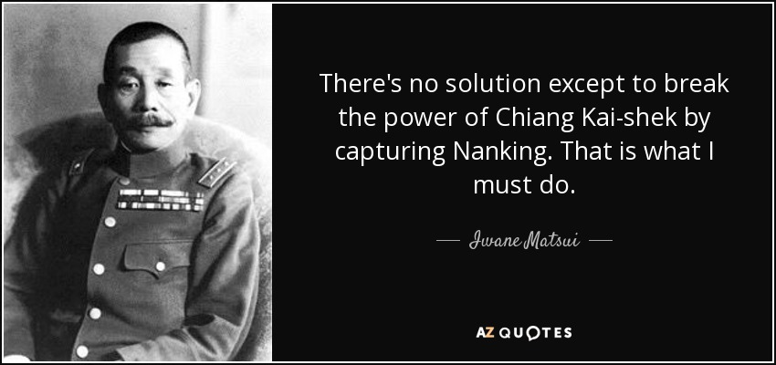 Iwane Matsui Quote: There's No Solution Except To Break