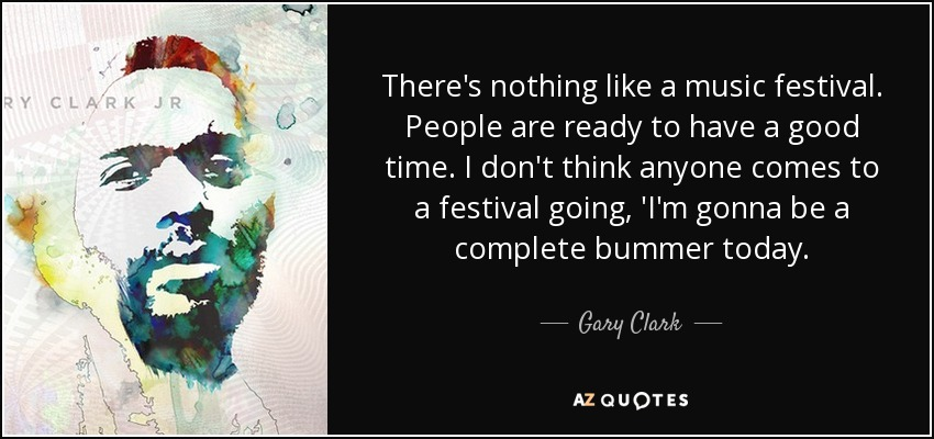 Gary Clark, Jr. Quote: There's Nothing Like A Music
