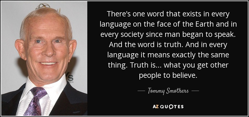 Tommy Smothers Quote There S One Word That Exists In Every