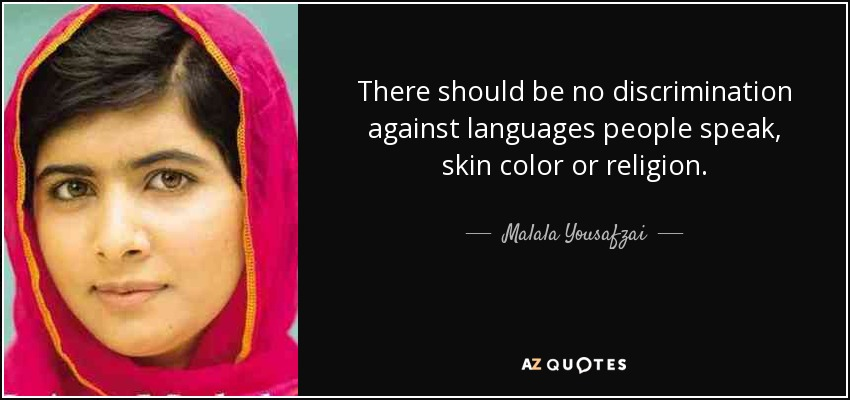 Discrimination Quotes Amazing Malala Yousafzai Quote There Should Be No Discrimination Against