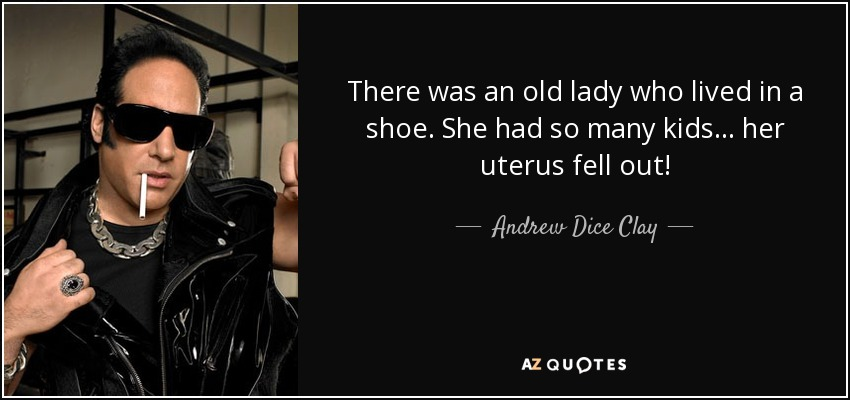 Top 25 Quotes By Andrew Dice Clay Of 58 A Z Quotes