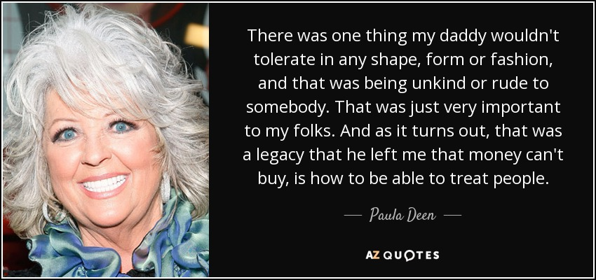 Paula Deen Quote: There Was One Thing My Daddy Wouldn't