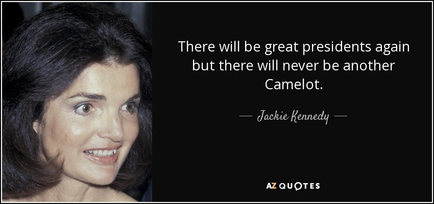 Aristotle Onassis Quotes Quotesgram: Jackie Kennedy Quote: There Will Be Great Presidents Again