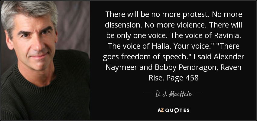 There will be no more protest. No more dissension. No more violence. There will be only one voice. The voice of Ravinia. The voice of Halla. Your voice.