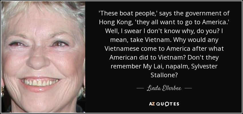 Linda Ellerbee Quote These Boat People Says The Government Of