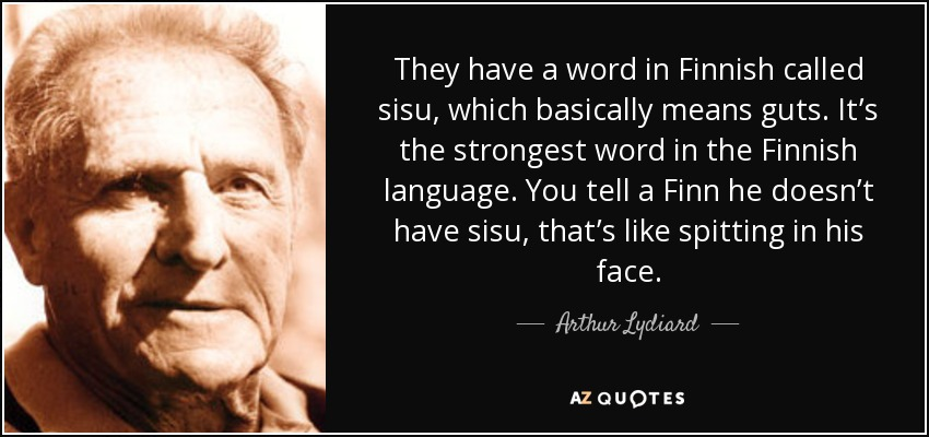 Arthur Lydiard quote: They have a word in Finnish called ...