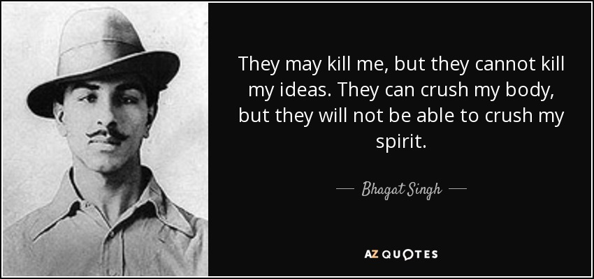 TOP 25 QUOTES BY BHAGAT SINGH