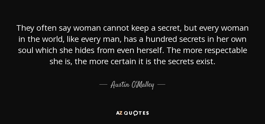 Austin O'Malley Quote: They Often Say Woman Cannot Keep A