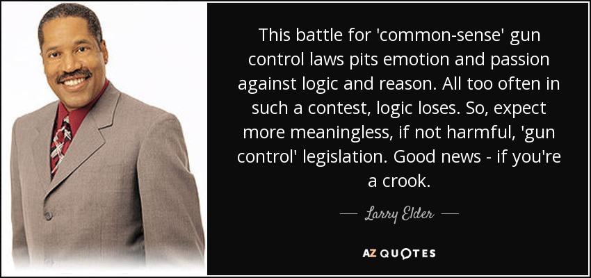 Larry Elder Quote This Battle For 'commonsense' Gun Control Laws Mesmerizing Gun Control Quotes