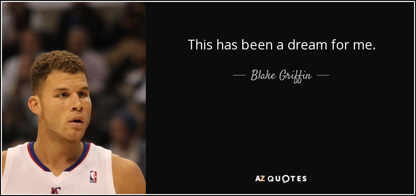 This has been a dream for me. - Blake Griffin