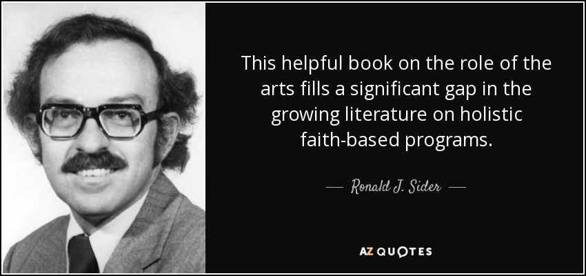 This helpful book on the role of the arts fills a significant gap in the growing literature on holistic faith-based programs. - Ronald J. Sider