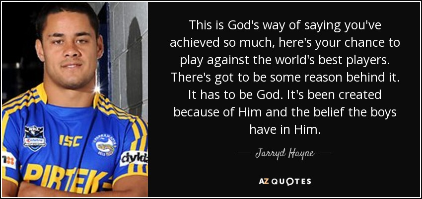 Jarryd Hayne Quote This Is Gods Way Of Saying Youve Achieved So