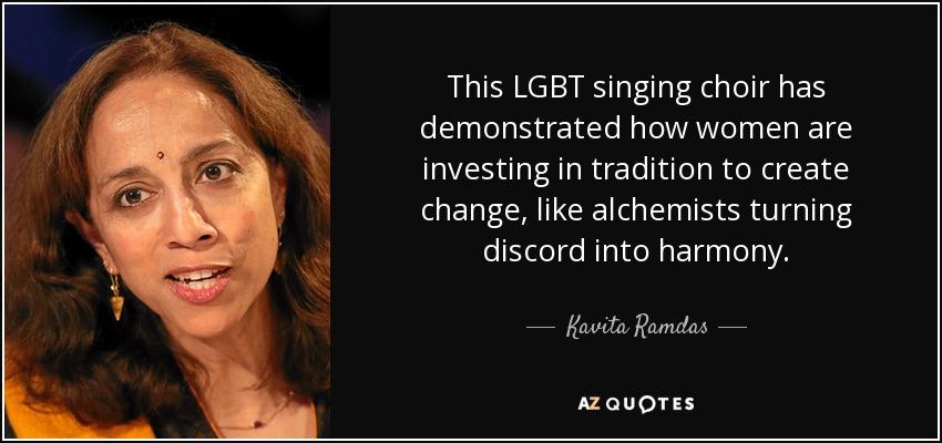 Kavita Ramdas Quote This Lgbt Singing Choir Has Demonstrated How