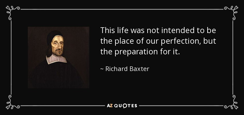 Quotes About Practice What You Preach: TOP 25 QUOTES BY RICHARD BAXTER (of 119)