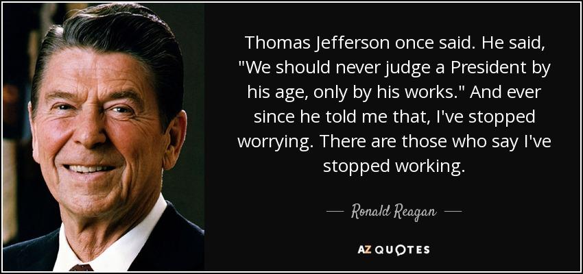 Thomas Jefferson once said. He said ,