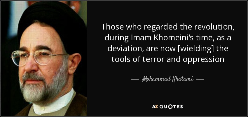 Mohammad Khatami quote: Those who regarded the revolution