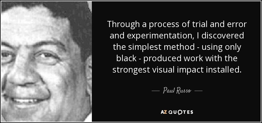 Through a process of trial and error and experimentation, I discovered the simplest method - using only black - produced work with the strongest visual impact installed. - Paul Russo