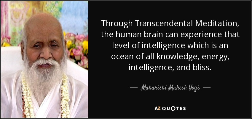 Through Transcendental Meditation, The Human Brain Can Experience That  Level Of Intelligence Which Is An