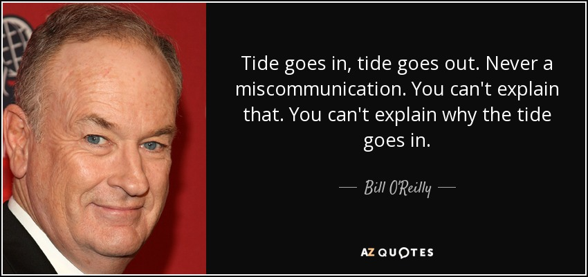 Image result for tide goes in tide goes out