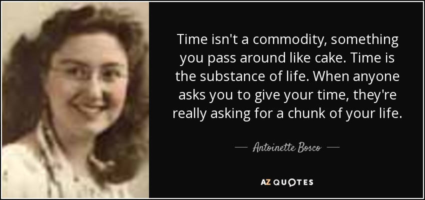 Commodity Quotes Interesting Antoinette Bosco Quote Time Isn't A Commodity Something You Pass