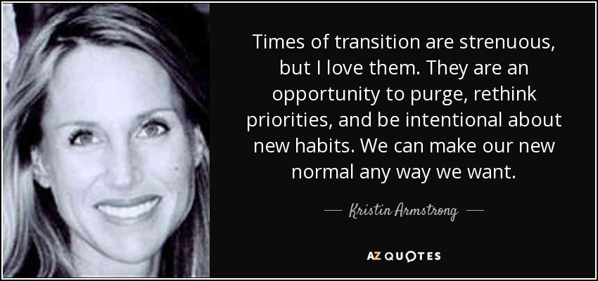 Top 16 Times Of Transition Quotes A Z Quotes