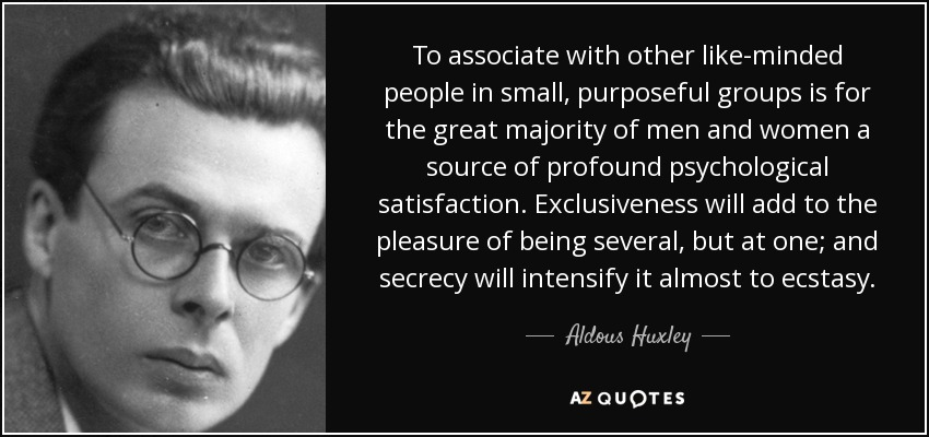 Aldous Huxley Quote To Associate With Other Like Minded People In