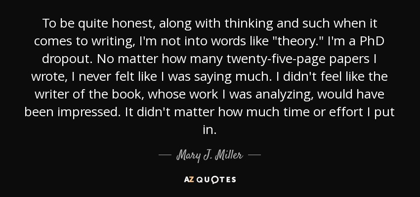 To be quite honest, along with thinking and such when it comes to writing, I'm not into words like