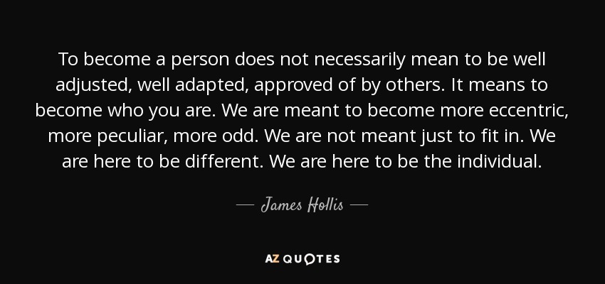 Top 25 Quotes By James Hollis A Z Quotes